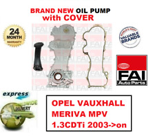 FOR OPEL VAUXHALL MERIVA MPV 1.3CDTi 2003->on BRAND NEW FAI OIL PUMP with COVER