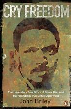 Cry Freedom: The Legendary True Story of Steve Biko and the Friendship that Defi