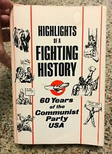Highlights of a Fighting History : Sixty Years of the Communist Party, U. S....