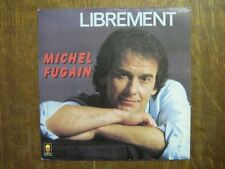 MICHEL FUGAIN 45 TOURS FRANCE LIBREMENT