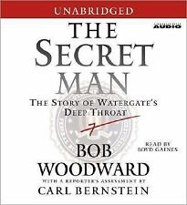 The Secret Man : The Story of Watergate's Deep Throat by Bob Woodward (2005,...