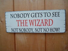 WIZARD OF OZ plaque sign..nobody gets to see the wizard oz shabby vintage chic