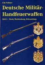 Deutsche Militär-Handfeuerwaffen Band 5 Mecklenburg, eine Enzyklopädie 1700-1900