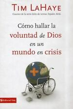 Cómo hallar la voluntad de Dios en un mundo en crisis (Spanish Edition)