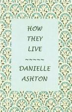How They Live by Patricia Anne Rogers (2014, Paperback)