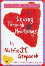 Loving Through Heartsongs by Mattie J. T. Stepanek (2003, Hardcover)