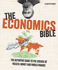 Subject Bible: The Economics Bible : The Definitive Guide to the Science of...
