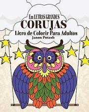 Corujas Livro de Colorir para Adultos ( Em Letras Grandes) by Jason Potash...