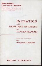 INITIATION A LA PHONETIQUE HISTORIQUE DE L ANCIEN FRANCAIS  F. DE LA CHAUSSEE