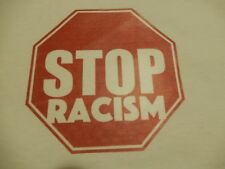 "New T-Shirt  ""Stop Racism""  Size XL"