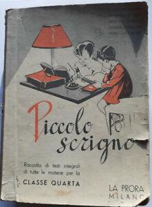 PICCOLO SCRIGNO raccolta di testi (SUSSIDIARIO) per la cl. quarta. La Prora 1947