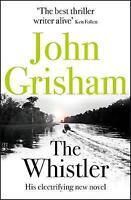 The Whistler: The Number One Bestseller, Grisham, John, Very Good Book