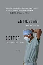 Better : A Surgeon's Notes on Performance by Atul Gawande (2008, Paperback)