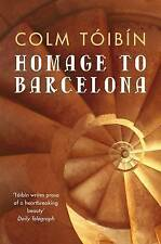 Homage to Barcelona by Colm Toibin (Paperback, 2002)-9780330373562-G017