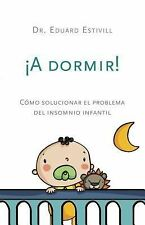 !A dormir!: Como solucionar el problema del insomnio infantil (Spanish Edition)