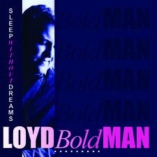 LOYD BOLDMAN (Prodigal vocalist) - SLEEP WITHOUT DREAMS 30th Anniversary Edition