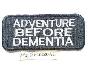 ADVENTURE BEFORE DEMENTIA JACKET Embroidered Iron Sew On Patch message badge hat