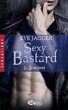 Sexy Bastard, Tome 2: Insolent von Jagger, Eve | Buch | Zustand gut