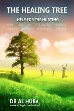 The Healing Tree : Help for the Hurting by Al Huba (2011, Paperback)