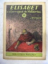 Biblioteca Patufet,Elisabet o el Perseguit de Valldorteu,Junceda,1927