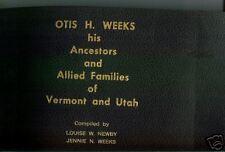 *Genealogy Otis H. Weeks of Vermont & Ohio