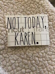 Not today karen Decal