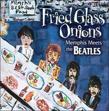 Fried Glass Onions: Memphis Meets the Beatles by Various Artists (CD, Feb-2005,