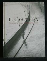 IL GAS A PISA. Ramona Lami e Diego Sassetti. Gli Ori.