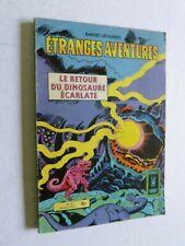 ETRANGES AVENTURES n° 67 : LE RETOUR DU DINOSAURE ECARLATE / comics pocket 1980