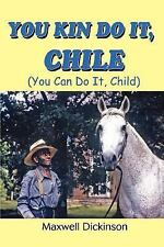 You Kin Do It, Chile: (You Can Do It, Child)