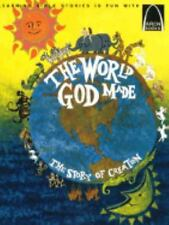 The World God Made: The Story of Creation (Genesis 1 and 2 for Children) (Arch