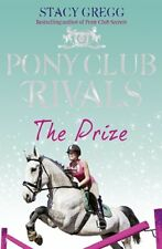The Prize (Pony Club Rivals, Book 4) by Gregg, Stacy Book The Cheap Fast Free