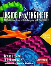 Inside Pro/Engineer: The Professional User's Guide to Designing With Pro/Engine