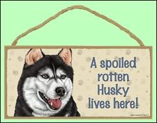 "A Spoiled Rotten Husky 10""x 5""  Lives Here Dog Sign"