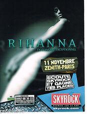 PUBLICITE ADVERTISING 065  2007  RIHANNA  en concert au ZENITH-PARIS & SKYROCK