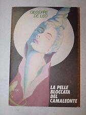Frosinone Romanzo - DE LEO, Giuseppe: LA PELLE BLOCCATA DEL CAMALEONTE 1990