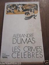 Alexandre Dumas: les crimes célèbres / offert par Total