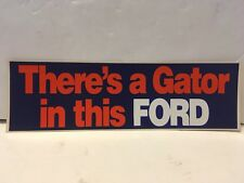 Vintage FLORIDA GATORS UF There's A Gator In This Ford Bumper Sticker