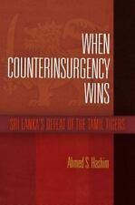 When Counterinsurgency Wins: Sri Lanka's Defeat of the Tamil Tigers, Hashim, Ahm