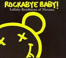 Rockabye Baby! Lullaby Renditions of Nirvana by Rockabye Baby! (CD, Sep-2006, Ro
