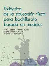 DIDACTICA EDUCACIÓN FÍSICA PARA BACHILLERATO BASADA MODELOS