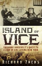 Island of Vice : Theodore Roosevelt's Doomed Quest to Clean up Sin-Loving New Yo