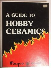 A Guide To Hobby Ceramics - Mayco Colors