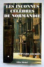 Les INCONNUS CELEBRES de NORMANDIE B. GOURBIN bel ENVOI manuscrit de l'AUTEUR