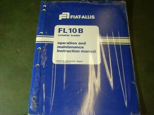Fiat Allis FL10B Crawler Loader Operators Maintenance Repair Service Manual