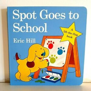 Spot Goes to School By Eric Hill (Board book, 2009) NEW