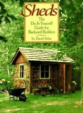 Sheds : The Do-It-Yourself Guide for Backyard Builders by David Stiles (1993,...