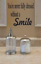 """You're Never Fully Dresses Without a Smile - Vinyl Wasll Decal [Home 24] 12""""x12"""""""