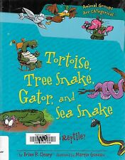 Tortoise, Tree Snake, Gator, and Sea Snake What Is a Reptile? Science