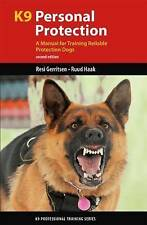 K9 Personal Protection: A Manual for Training Reliable Protection Dogs (K9 Profe
